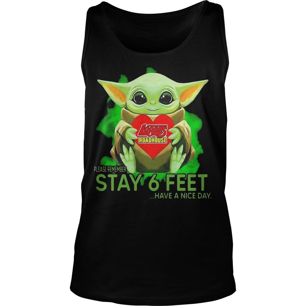 Baby Yoda Hugging Logans Roadhouse Please Remember Stay 6 Feet Tank Top