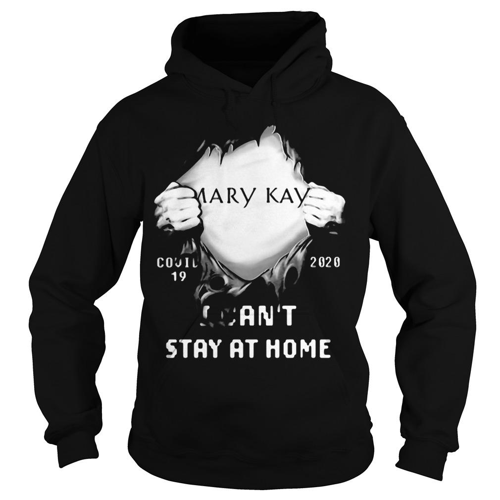 Blood Inside Mary Kay Covid 19 2020 I Can't Stay At Home Hoodie
