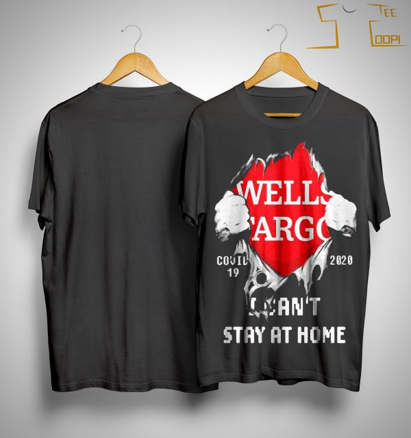 Blood Inside Me Wells Fargo Covid 19 2020 I Can't Stay At Home Shirt