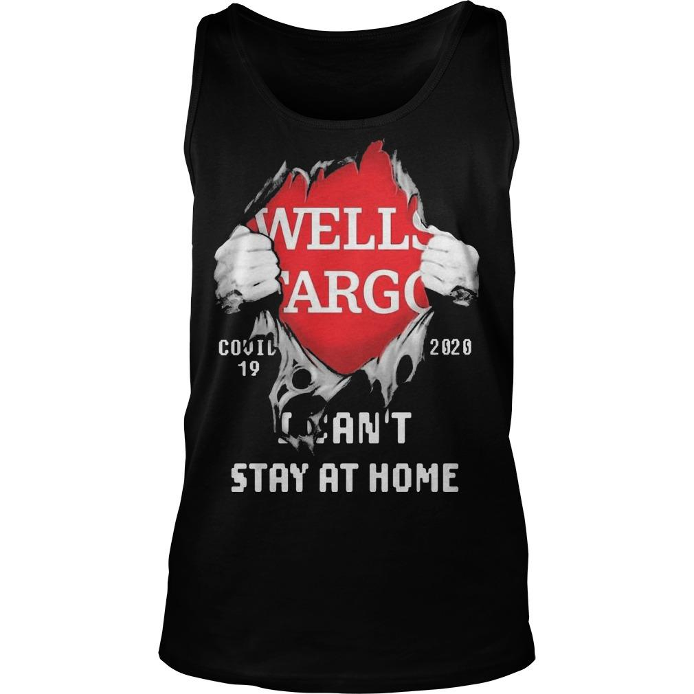 Blood Inside Me Wells Fargo Covid 19 2020 I Can't Stay At Home Tank Top