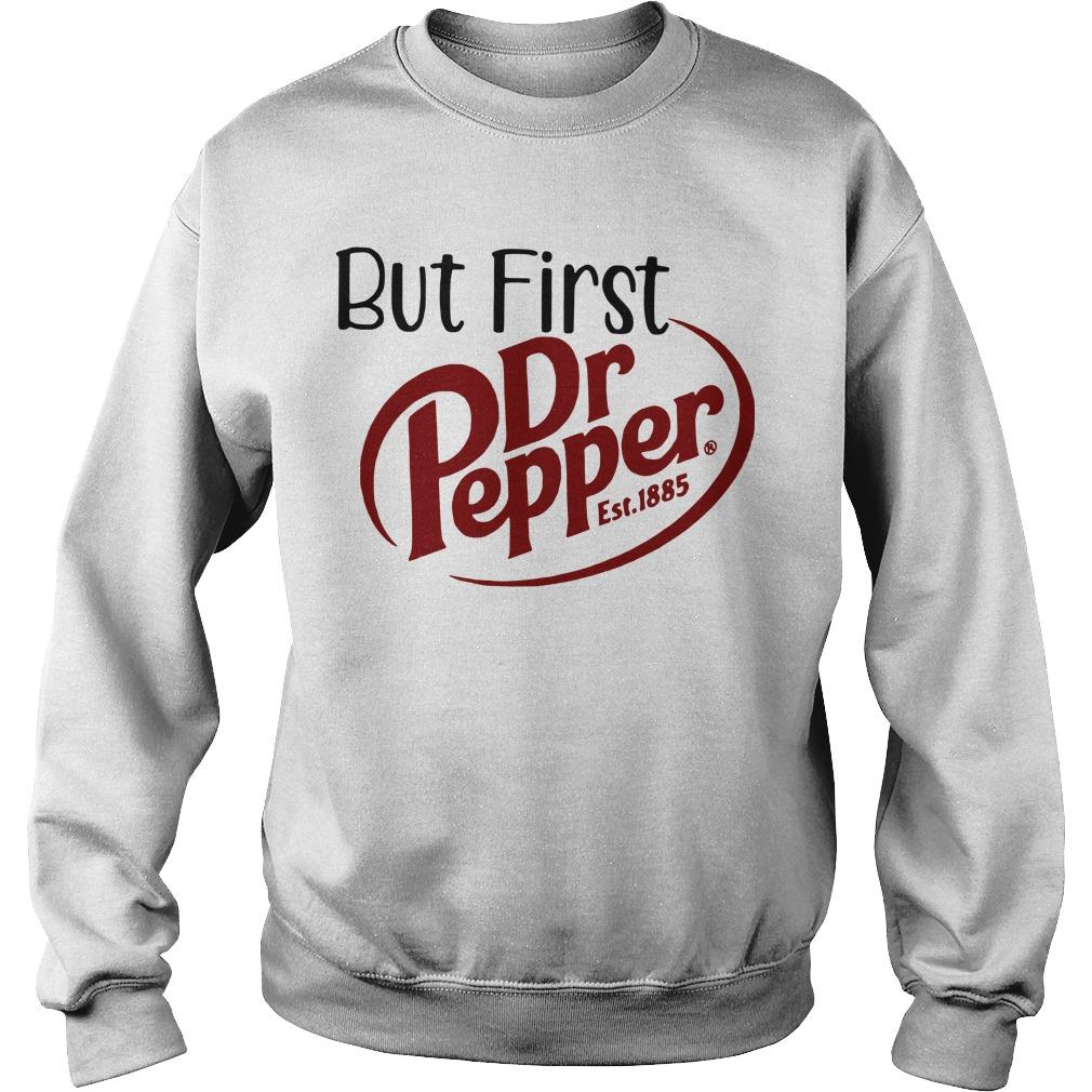 But First Dr Pepper Est 1885 Sweater
