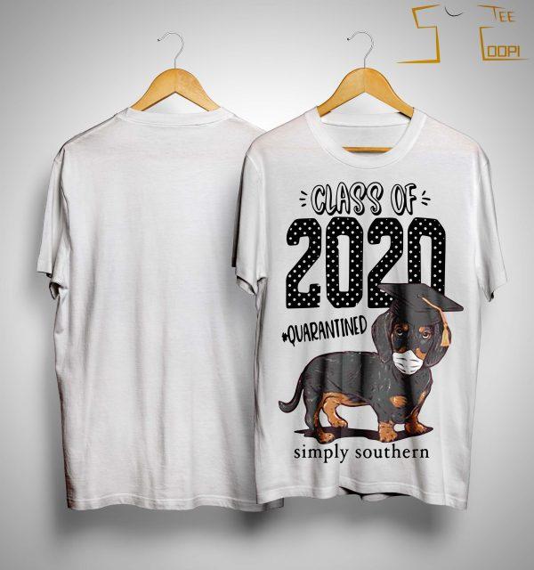 Dachshund Class Of 2020 Quarantined Simply Southern Shirt