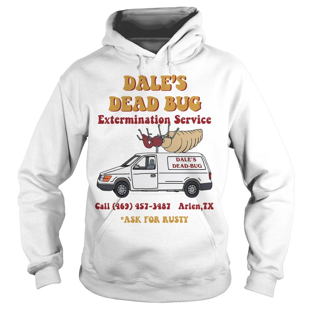 Dale's Dead Bug Extermination Service Ask For Rusty Hoodie