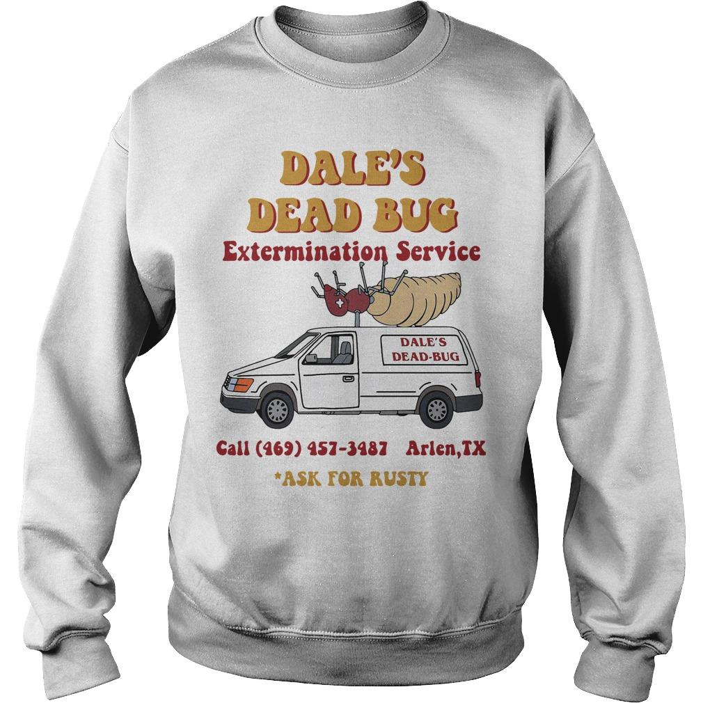 Dale's Dead Bug Extermination Service Ask For Rusty Sweater