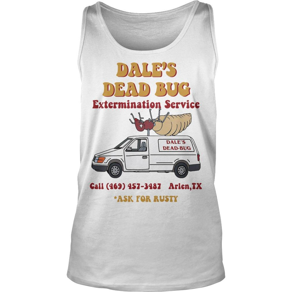 Dale's Dead Bug Extermination Service Ask For Rusty Tank Top