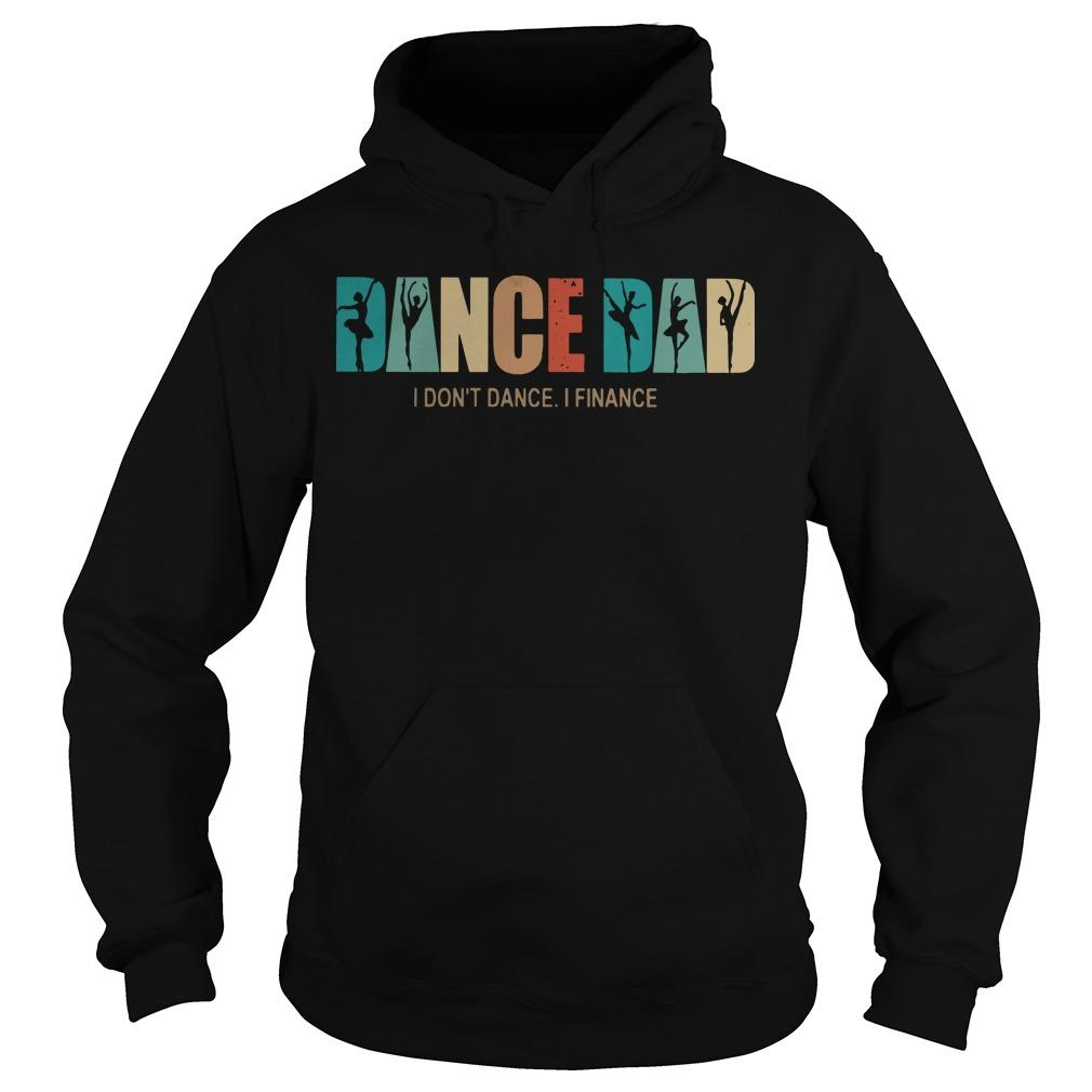 Dance Dad I Don't Dance I Finance Hoodie