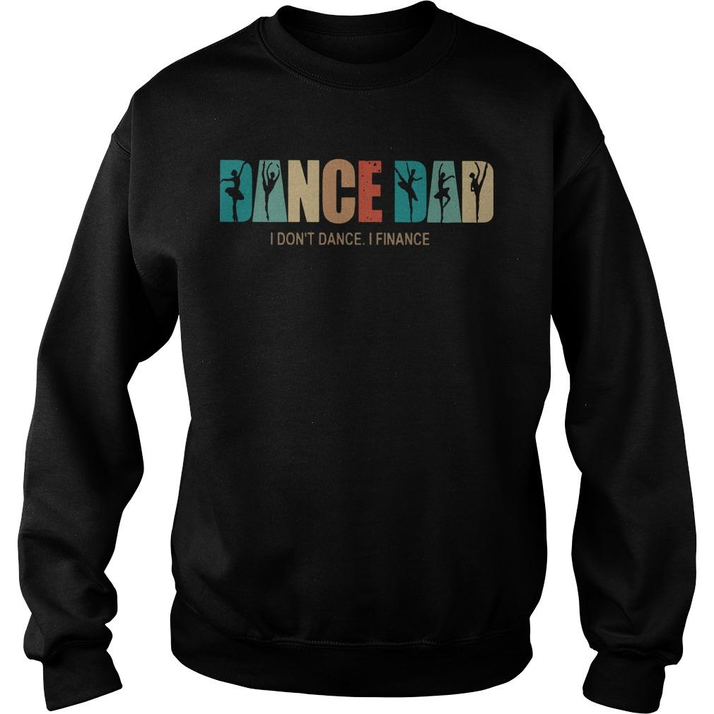 Dance Dad I Don't Dance I Finance Sweater