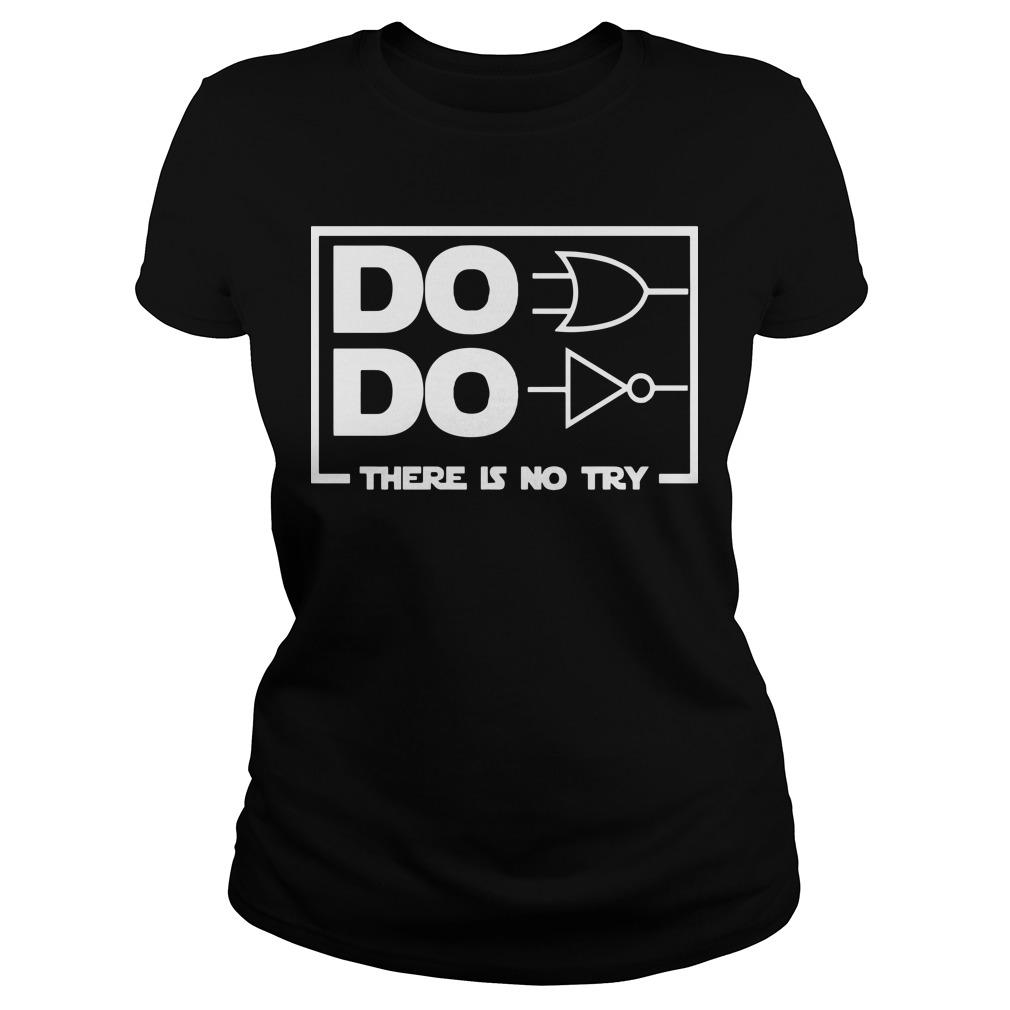 Do Do There Is No Try Longsleeve