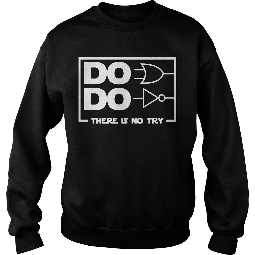 Do Do There Is No Try Sweater