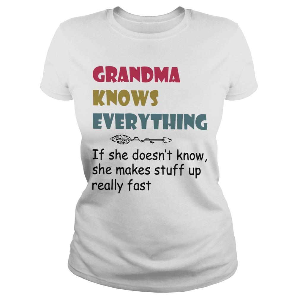 Grandma Knows Everything If She Doesn't Know She Makes Stuff Up Really Fast Longsleeve