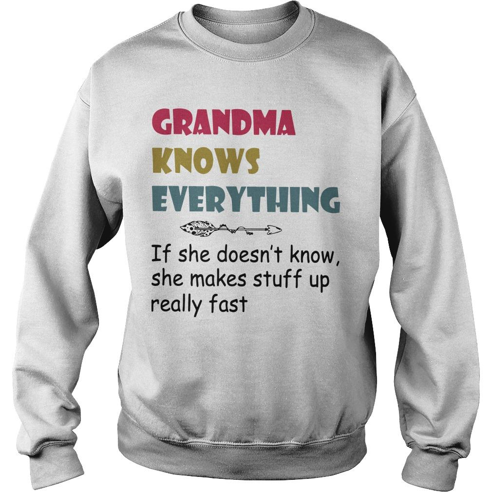 Grandma Knows Everything If She Doesn't Know She Makes Stuff Up Really Fast Sweater
