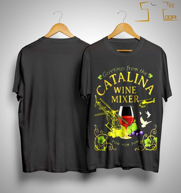 Grape Greetings From The Catalina Wine Mixer Pow Pow Pow Shirt