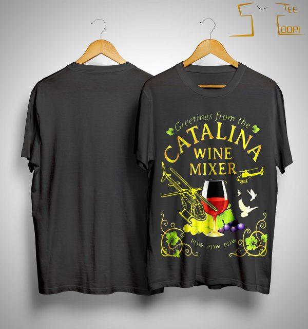 Grape Greetings From The Catalina Wine Mixer Pow Pow Pow Shirt