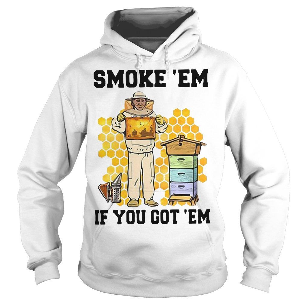 Honey Smoke 'Em If You Got 'Em Get The Hoodie