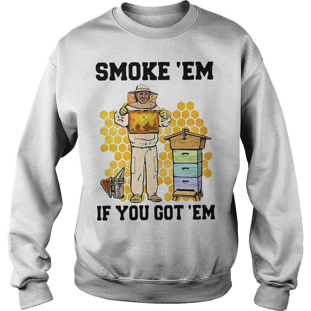 Honey Smoke 'Em If You Got 'Em Get The Sweater