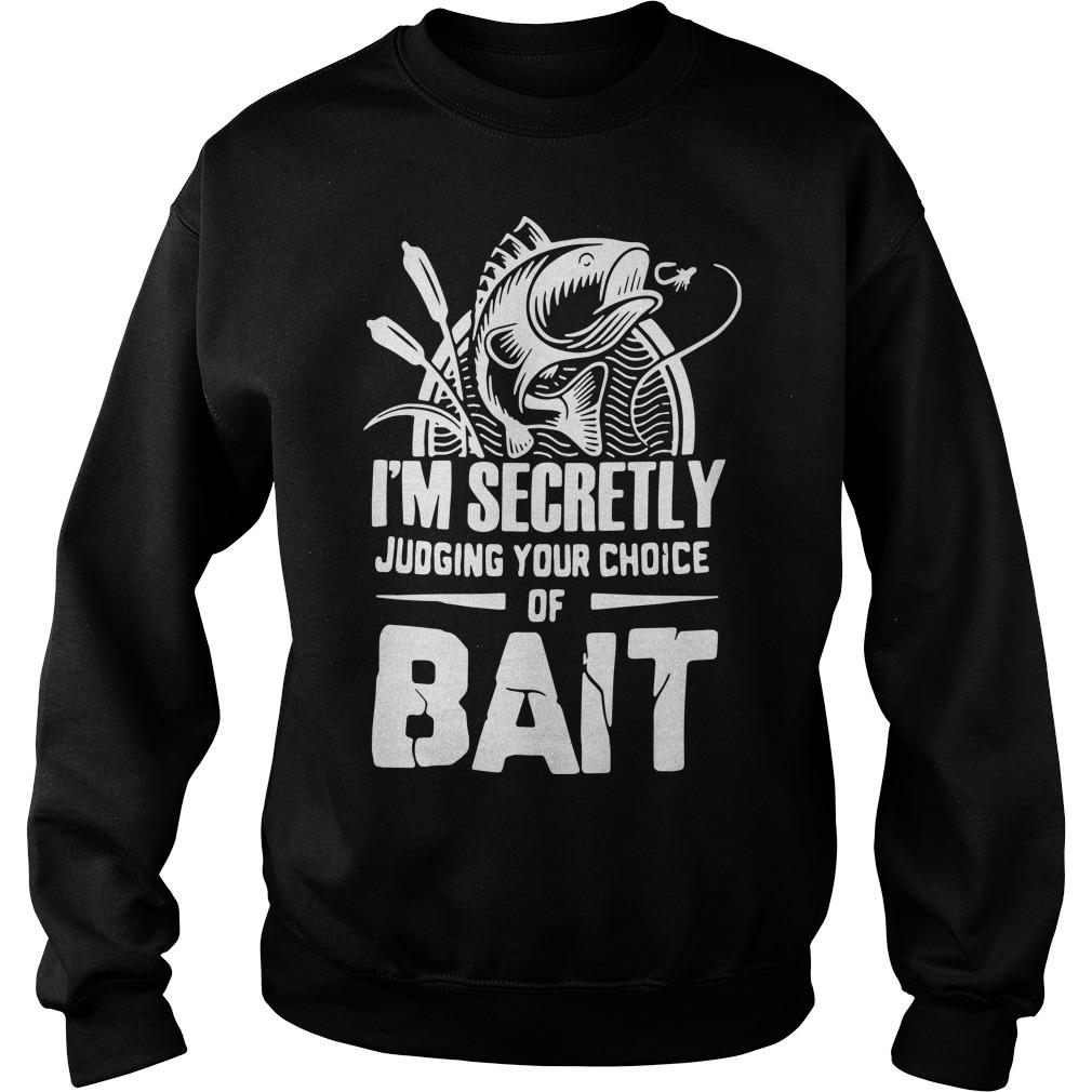 I'm Secretly Judging Your Choice Of Bait Sweater