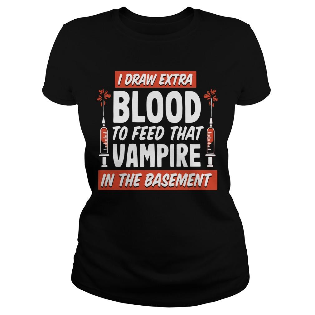 I Draw Extra Blood To Feed That Vampire In The Basement Longsleeve