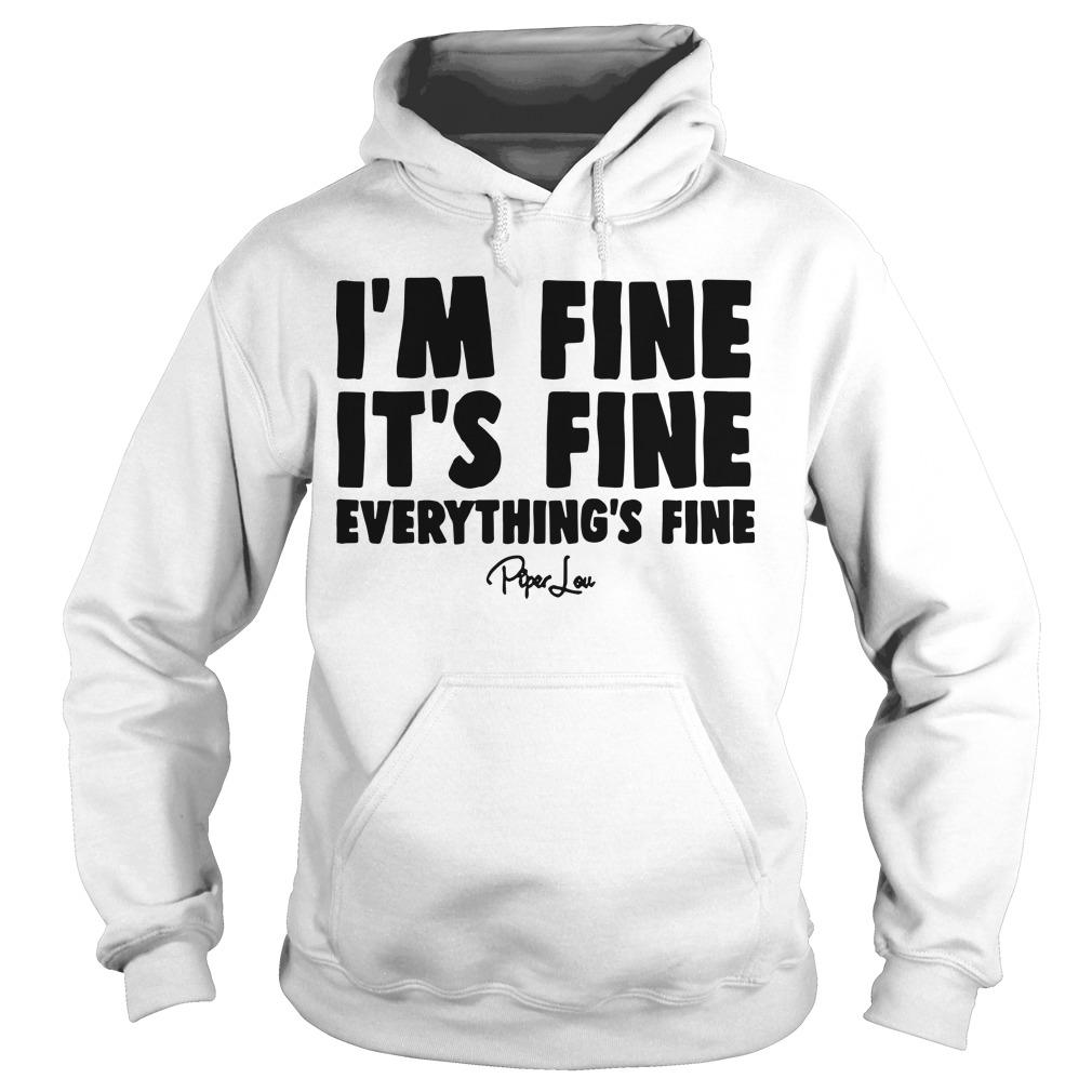 I'm Fine It's Fine Everything's Fine Hoodie