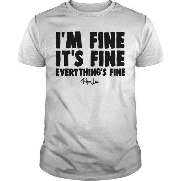 I'm Fine It's Fine Everything's Fine Shirt