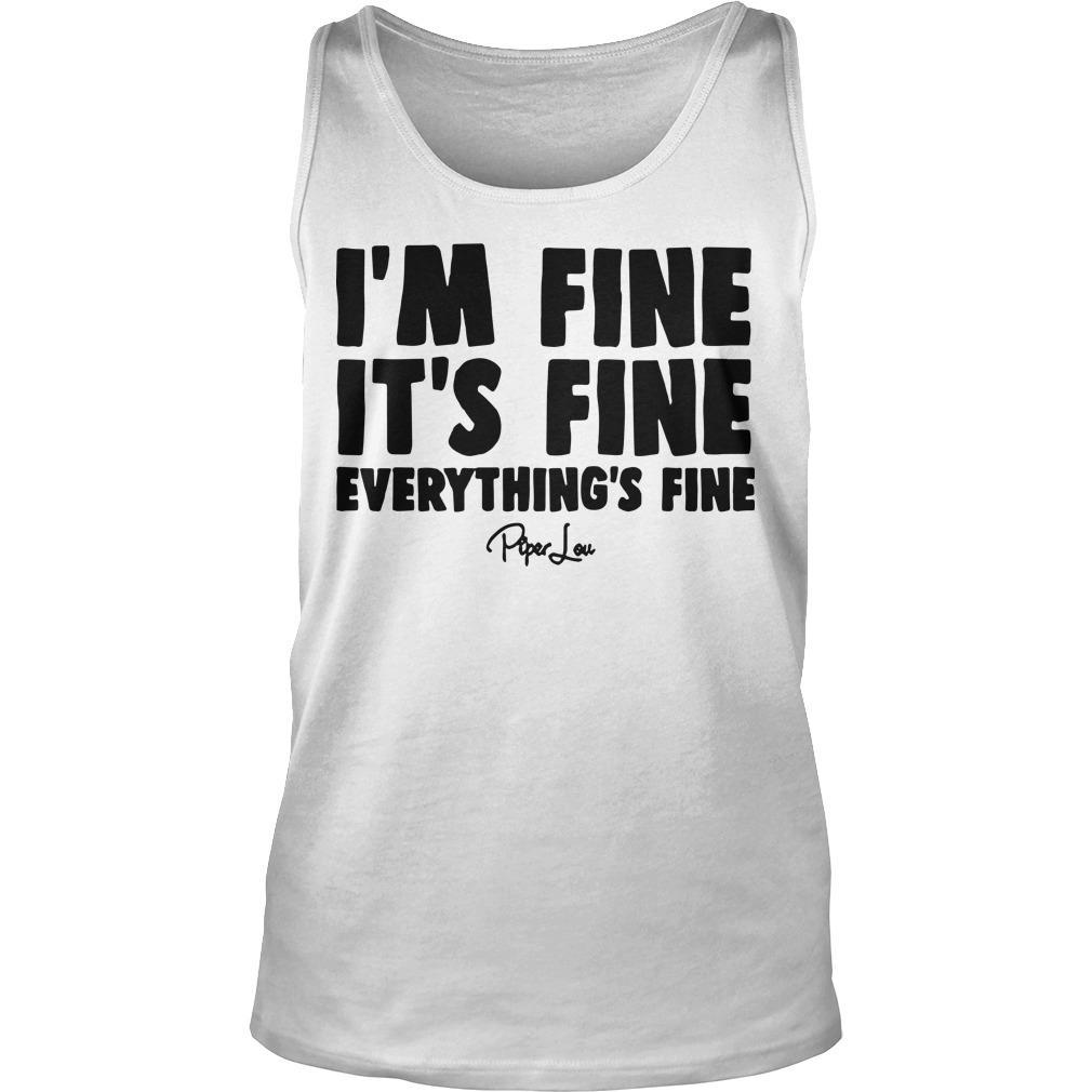 I'm Fine It's Fine Everything's Fine Tank Top