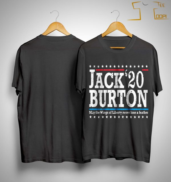 Jack '20 Burton May The Wings Of Liberty Never Lose A Feather Shirt