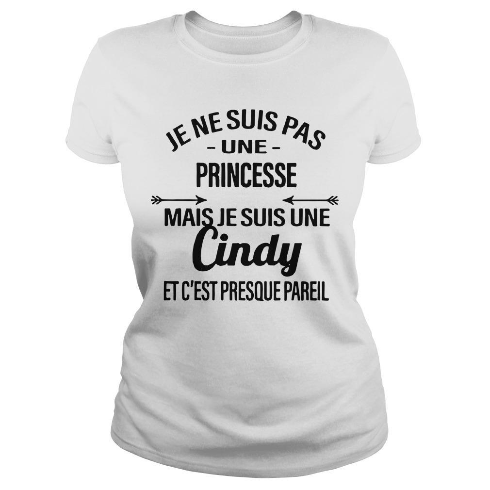 Je Ne Suis Pas Une Princesse Mais Je Suis Une Cindy Et C'est Presque Pareil Longsleeve