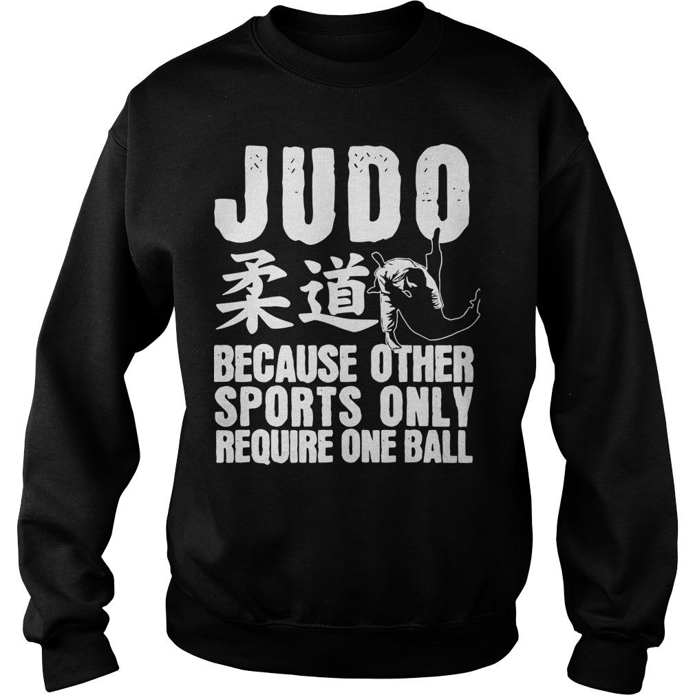 Judo Because Other Sports Only Require One Ball Sweater