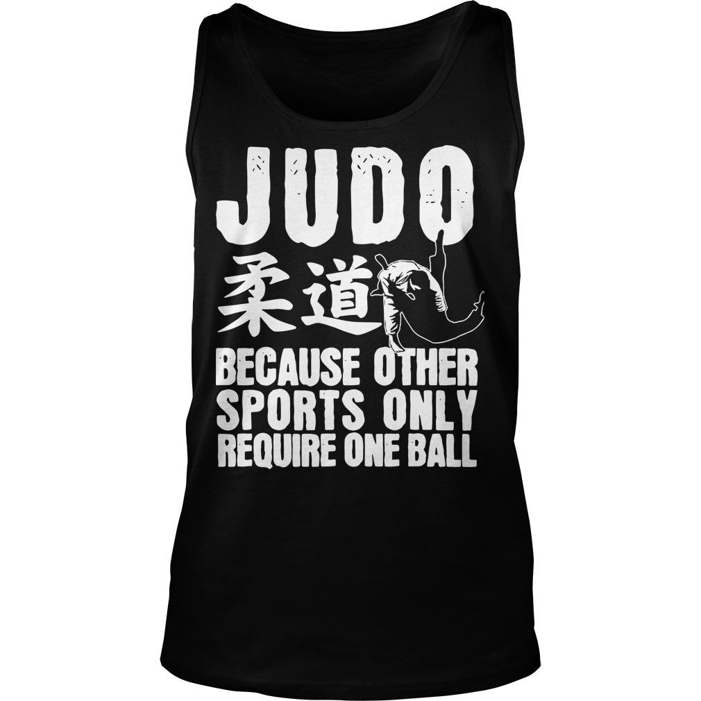 Judo Because Other Sports Only Require One Ball Tank Top
