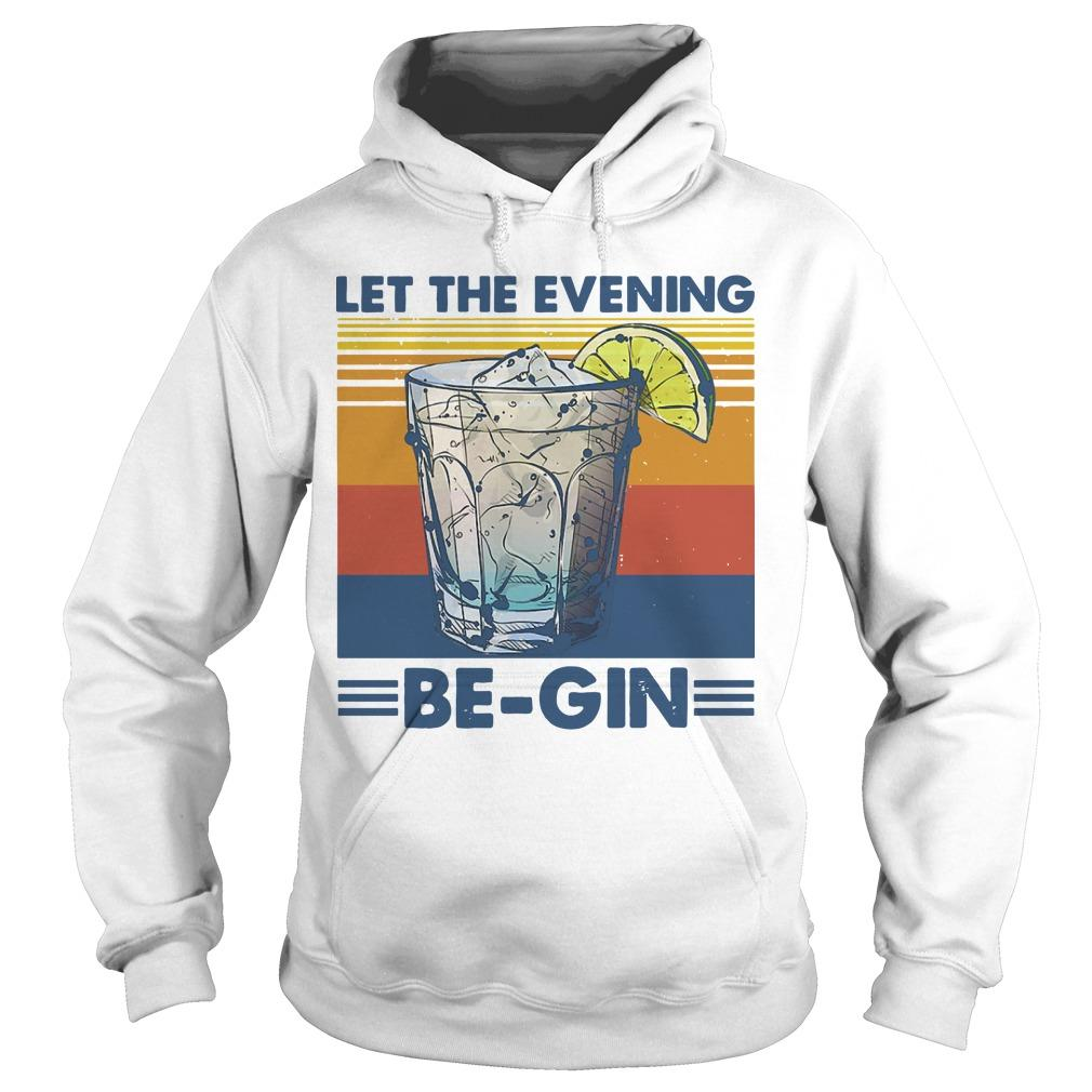 Let The Evening Be Gin T Hoodie