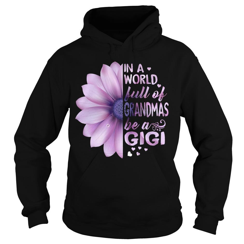 Lilac In A World Full Of Grandmas Be A Gigi Hoodie