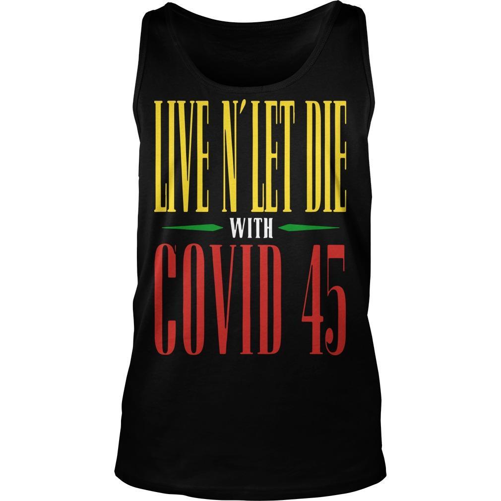 Live N' Let Die With Covid 45 Guns N Roses T Tank Top