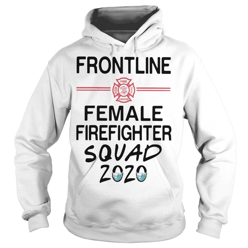 Mask Frontline Female Firefighter Squad 2020 Hoodie