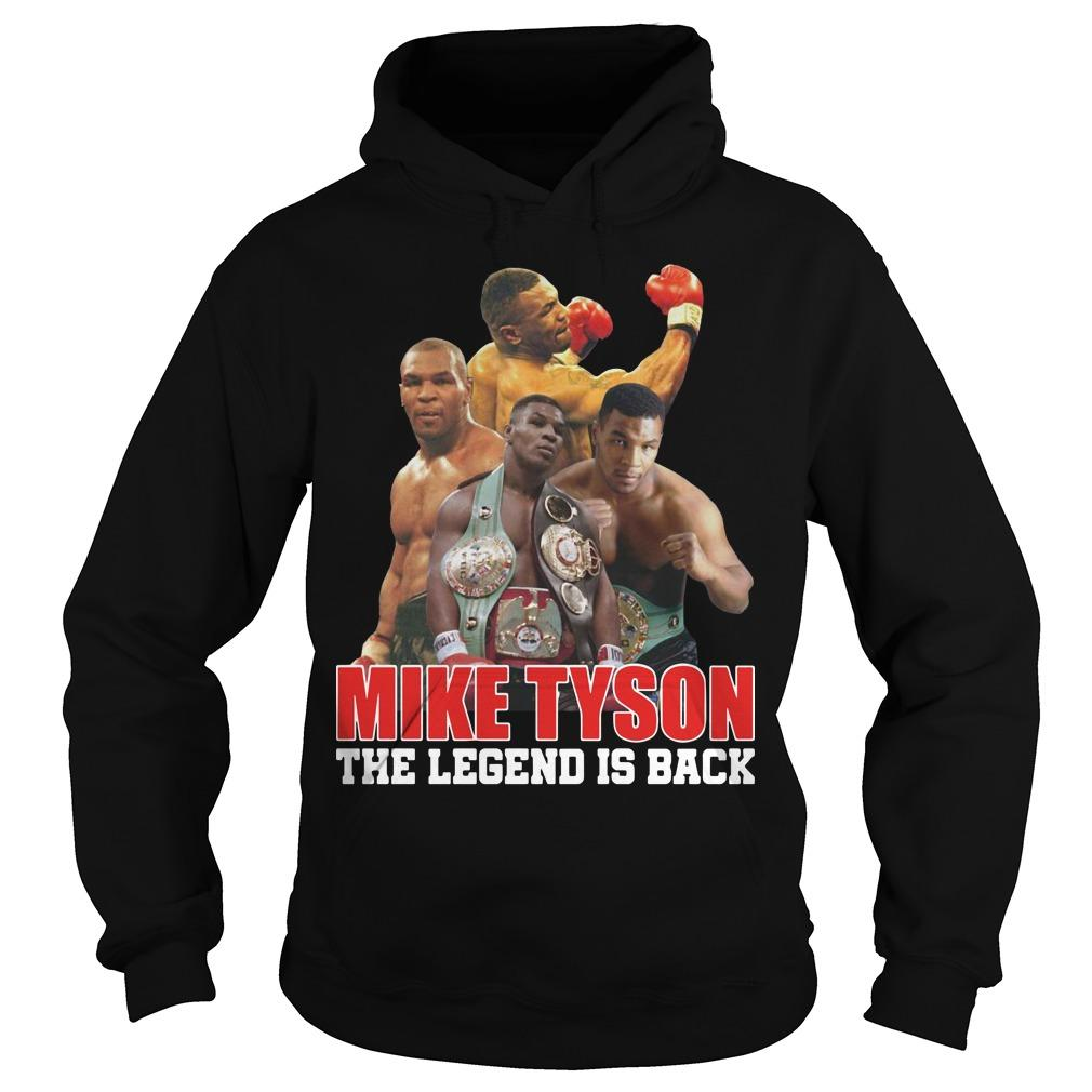 Mike Tyson The Legend Is Back Hoodie