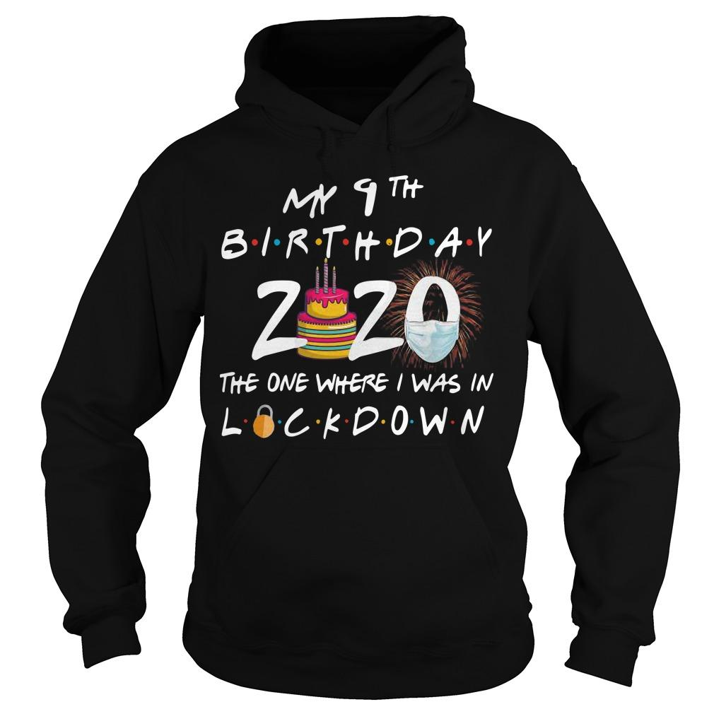 My 9th Birthday 2020 The One Where I Was In Lockdown Birthday T Hoodie