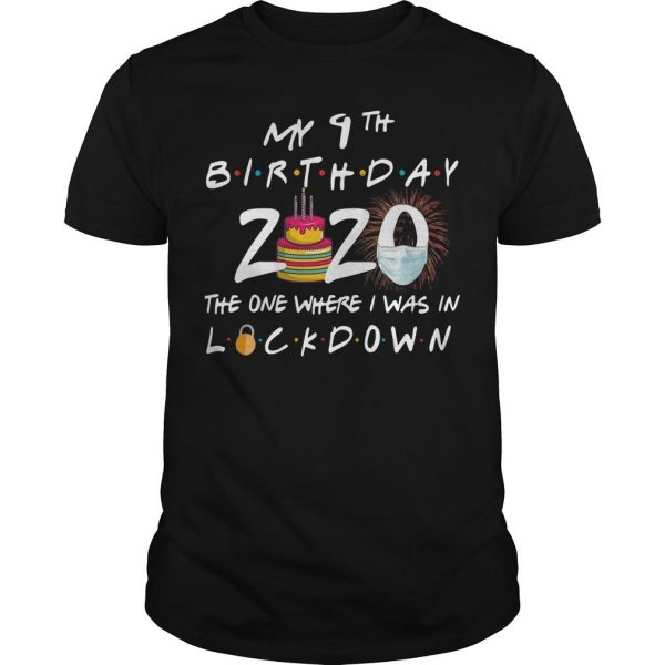 My 9th Birthday 2020 The One Where I Was In Lockdown Birthday T Shirt