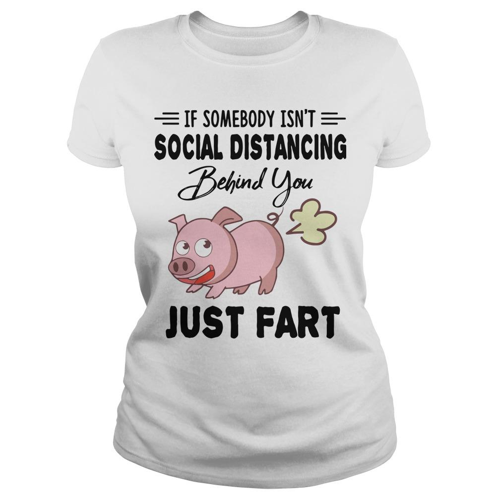 Pig If Somebody Isn't Social Distancing Behind You Just Fart Longsleeve