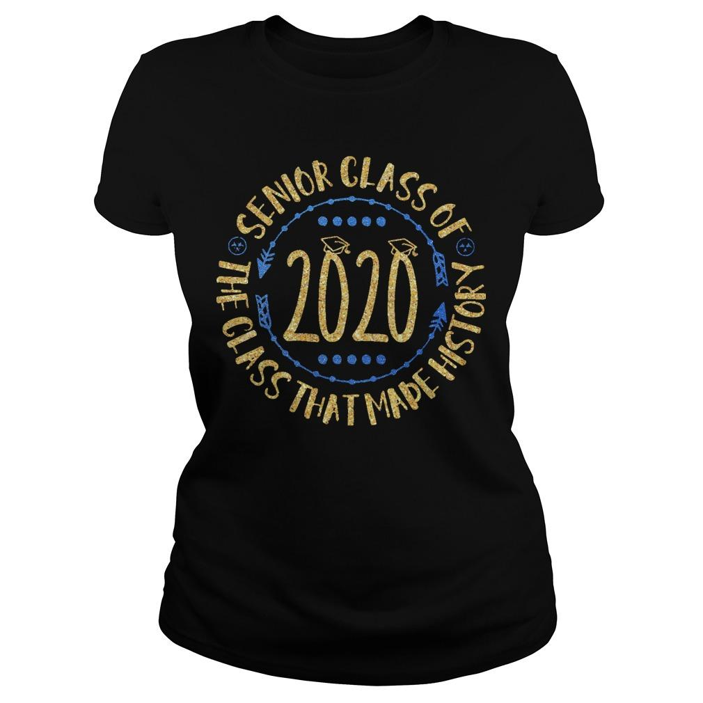 Senior Class Of 2020 The Class That Made History Longsleeve