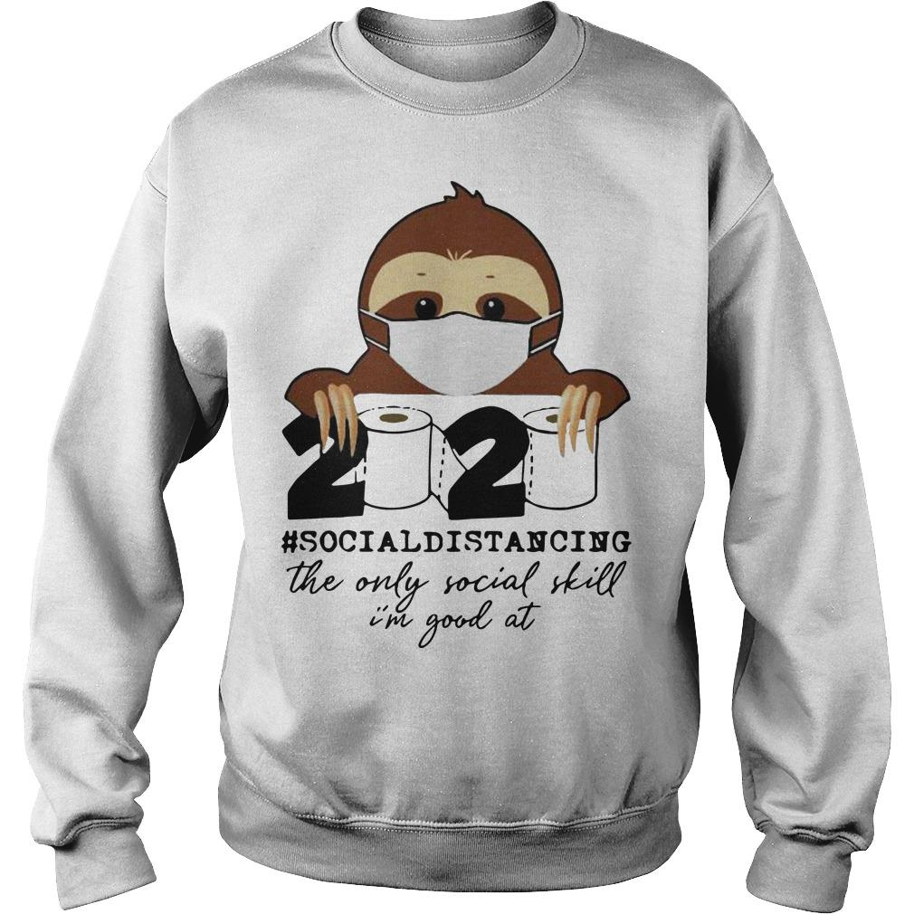Sloth 2020 Social Distancing The Only Social Skill I'm Good At Sweater