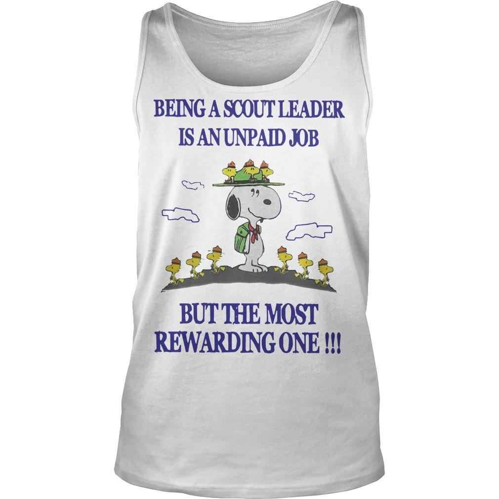 Snoopy Being A Scout Leader Is An Unpaid Job But The Most Rewarding One Tank Top