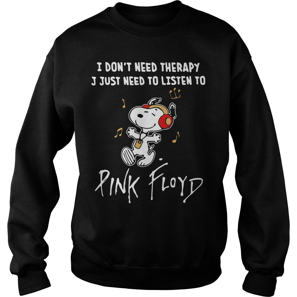 Snoopy I Don't Need Therapy Just Need To Listen To Pink Floyd Sweater