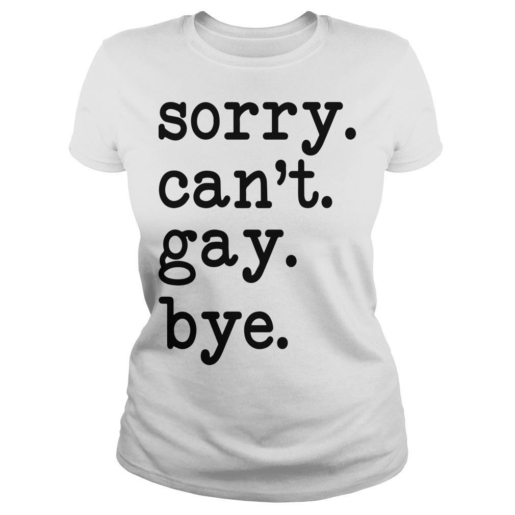 Sorry Can't Gay Bye Longsleeve