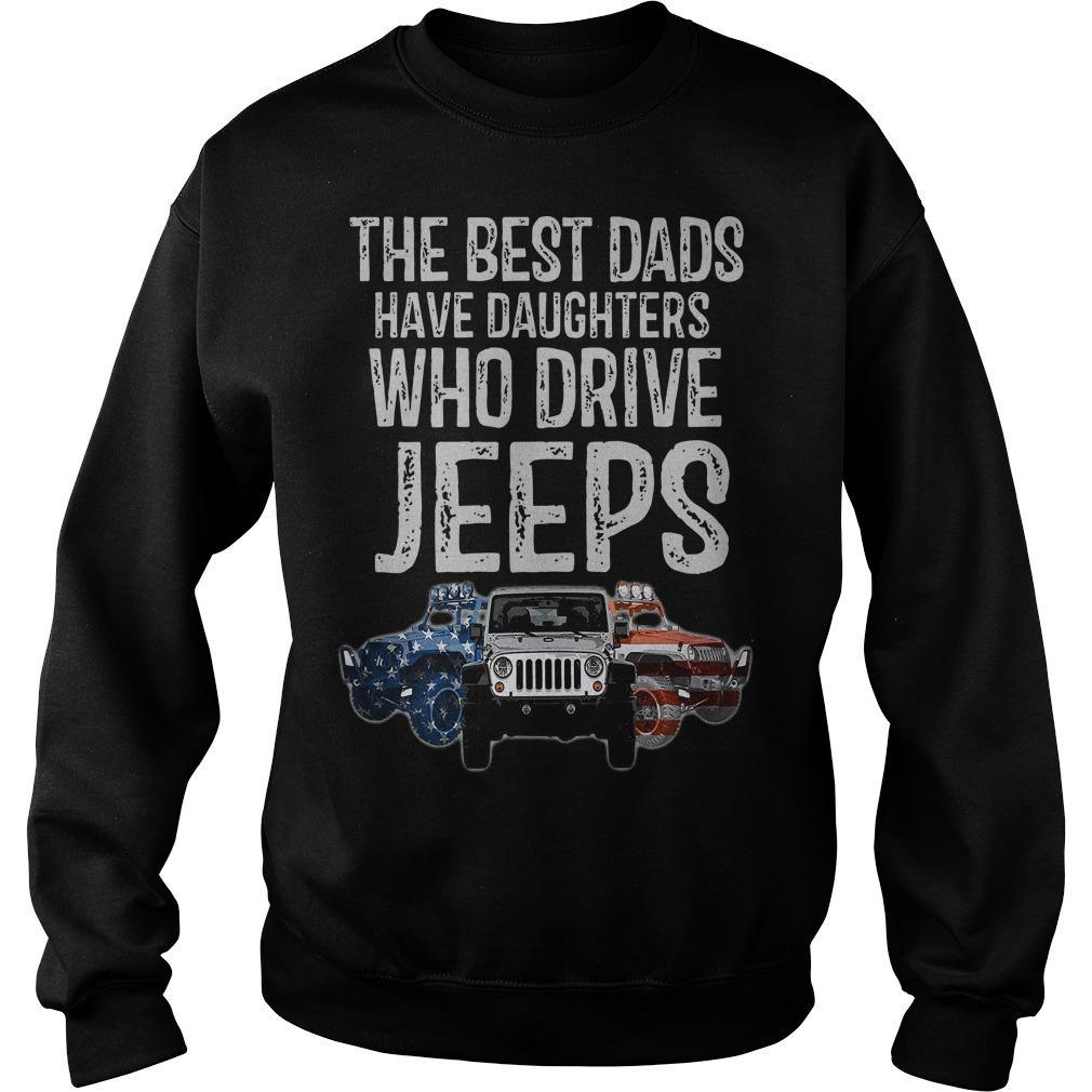 The Best Dads Have Daughters Who Drive Jeeps Sweater