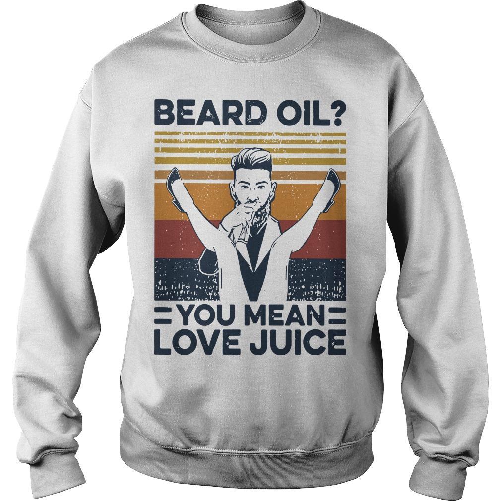 Vintage Beard Oil You Mean Love Juice Sweater