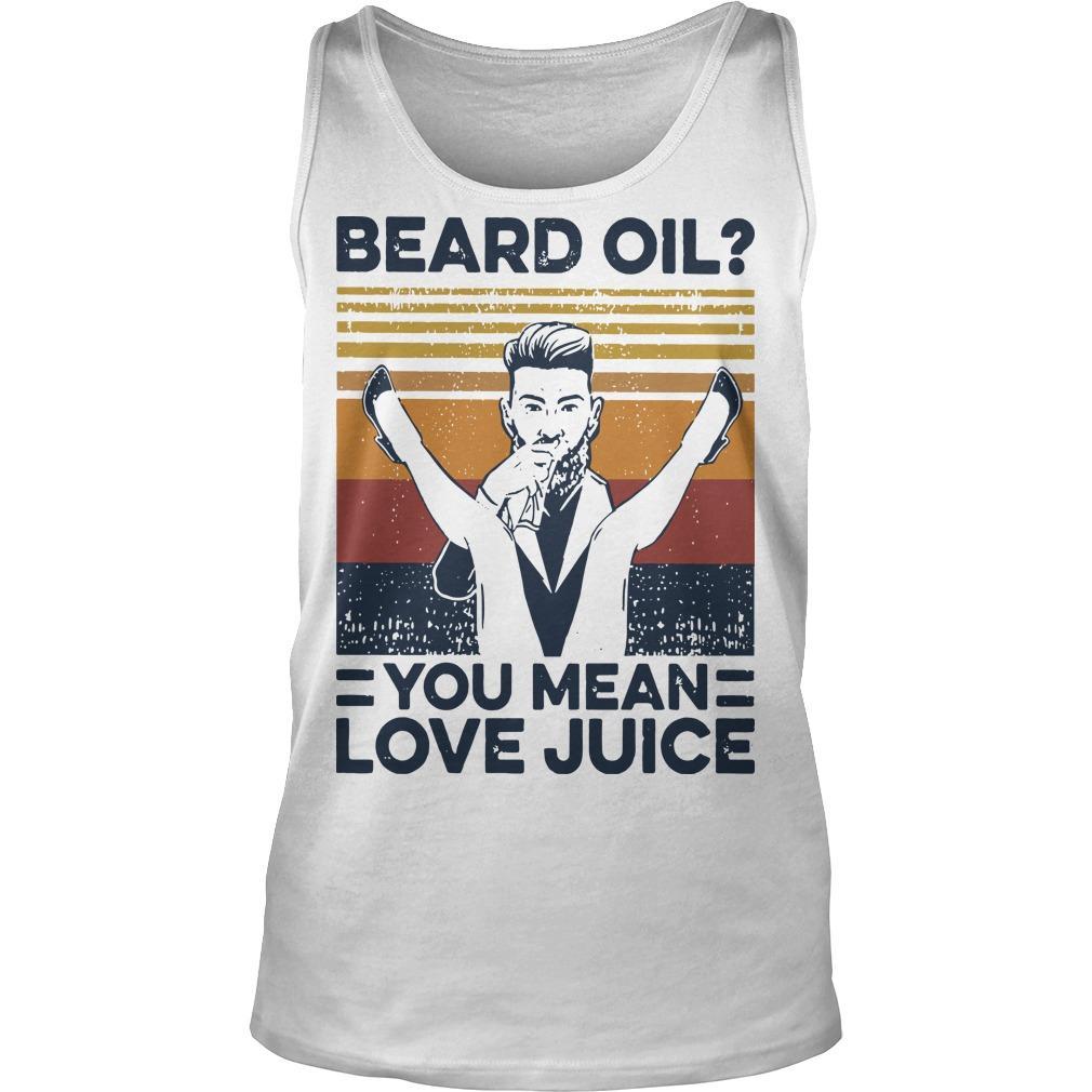 Vintage Beard Oil You Mean Love Juice Tank Top