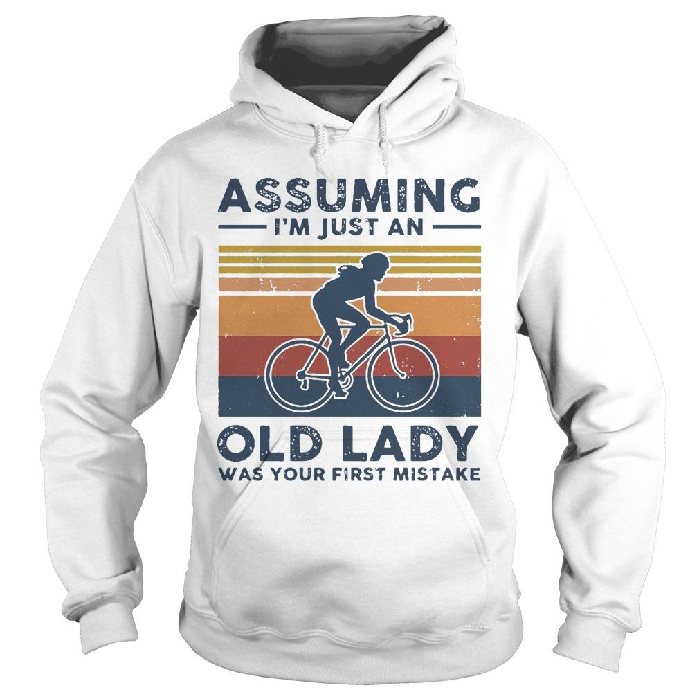 Vintage Biking Assuming I'm Just An Old Lady With Your First Mistake Hoodie