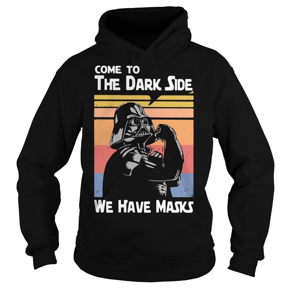 Vintage Darth Vader Come To The Dark Side We Have Masks Hoodie