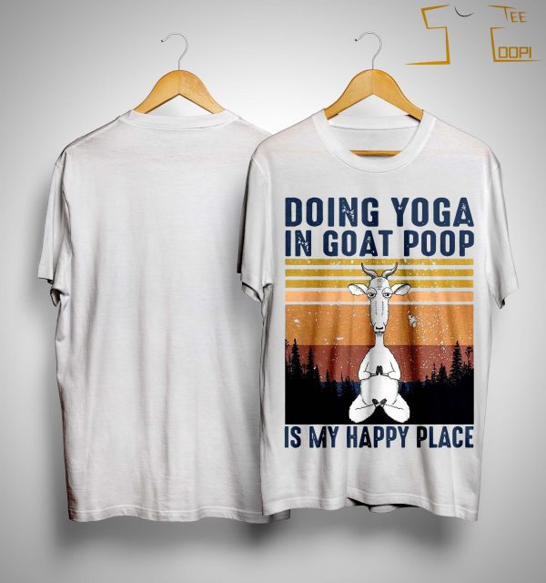 Vintage Doing Yoga In Goat Poop Is My Happy Place Shirt