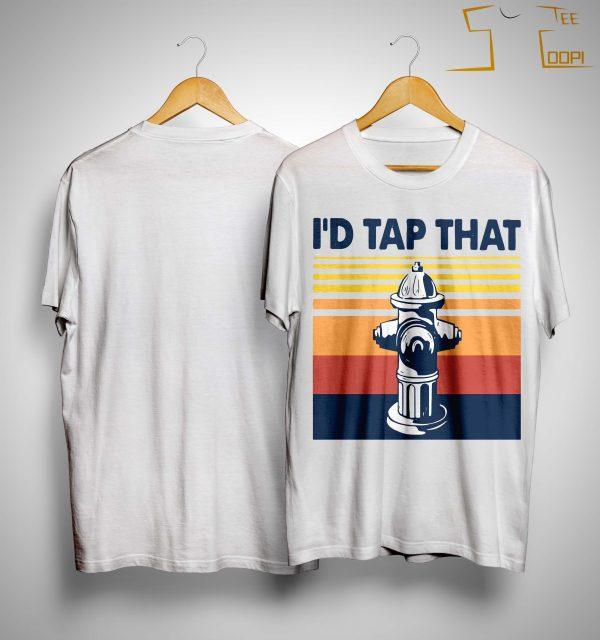 Vintage Firefighter I'd Tap That Shirt