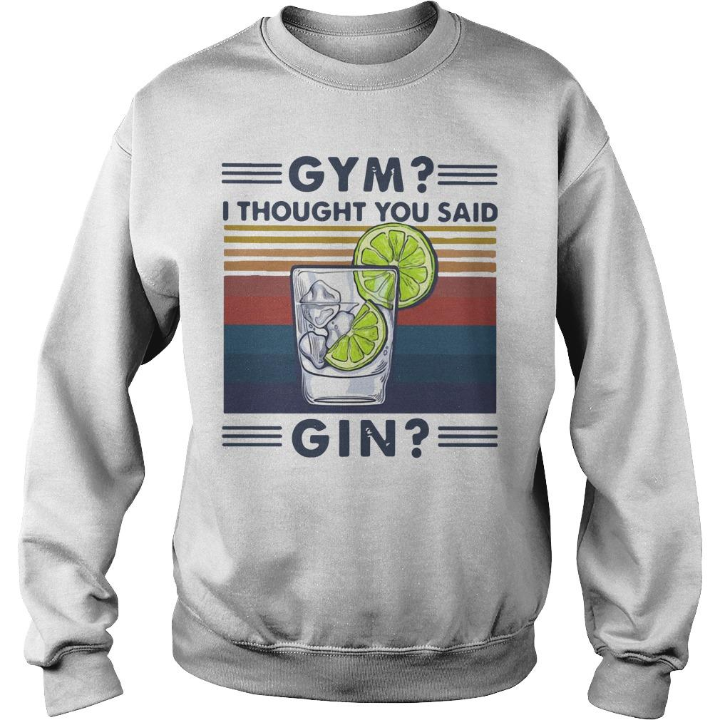 Vintage Gym I Thought You Said Gin Sweater