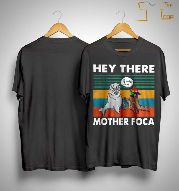 Vintage Hey There Yo Mother Foca Shirt